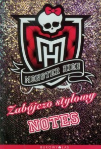 Monster High. Zabójczo stylowy notes - okładka książki