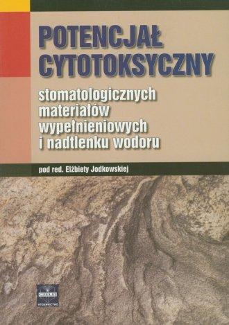 Potencjał cytotoksyczny stomatologicznych - okładka książki