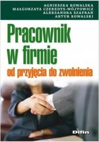 Pracownik w firmie od przyjęcia do zwolnienia - okładka książki