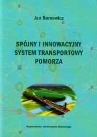 Spójny i innowacyjny system transportowy Pomorza - okładka książki