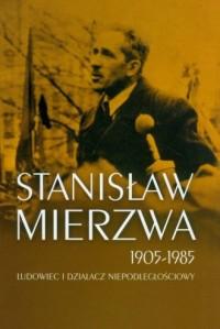 Stanisław Mierzwa 1905-1985. Ludowiec - okładka książki