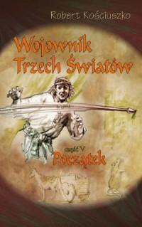 Wojownik Trzech Światów cz. 5. - okładka książki