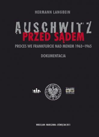 Auschwitz przed sądem. Proces we - okładka książki
