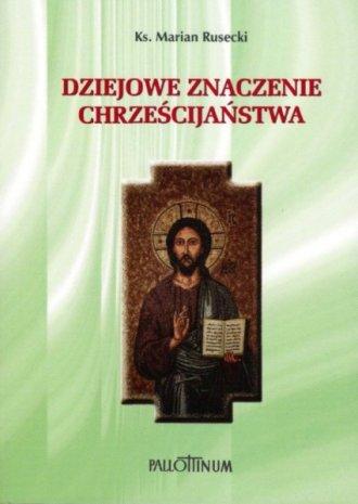 Dziejowe znaczenie chrześcijaństwa - okładka książki