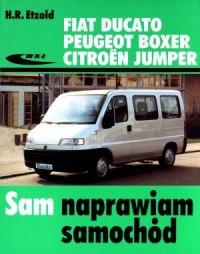 Fiat Ducato. Peugeot Boxer. Citroen Jumper. Seria: Sam naprawiam samochód - okładka książki