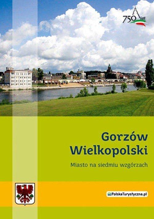 Gorzów Wielkopolski. Miasto na - okładka książki