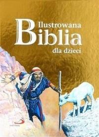 Ilustrowana Biblia dla dzieci - ks. Bogusław Zeman SSP - okładka książki