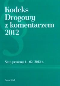 Kodeks drogowy z komentarzem 11.02.2012 - okładka książki