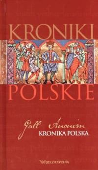Kroniki polskie. Tom 1. Gall Anonim. Kronika polska - okładka książki