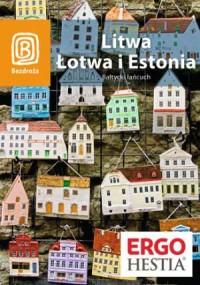 Litwa, Łotwa i Estonia. Bałtycki łańcuch - okładka książki