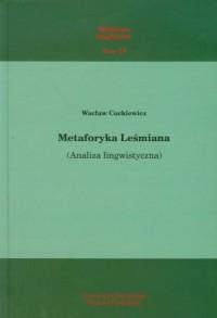 Metaforyka Leśmiana. Analiza lingwistyczna - okładka książki