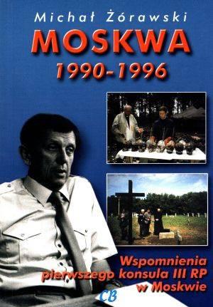 Moskwa 1990-1996. Wspomnienia pierwszego - okładka książki