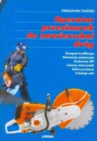 Operator przecinarek do nawierzchni dróg - okładka książki