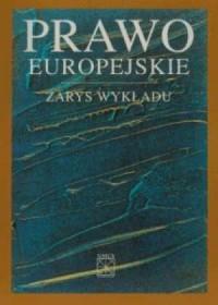 Prawo europejskie. Zarys wykładu - okładka książki
