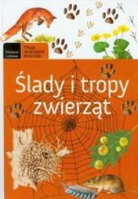 Ślady i tropy zwierząt - okładka książki