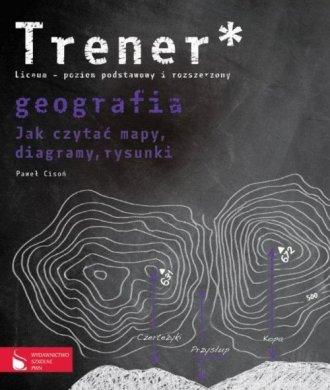 Trener. Geografia. Jak czytać mapy, - okładka książki