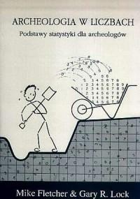 Archeologia w liczbach. Podstawy statystyki dla archeologów - okładka książki