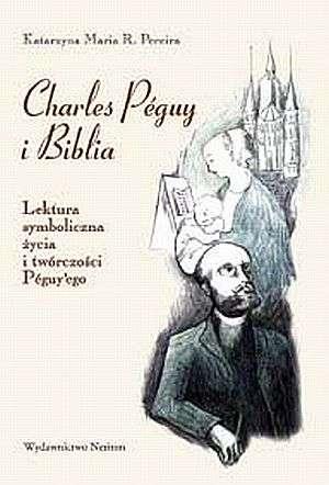 Charles Peguy i Biblia. Lektura - okładka książki