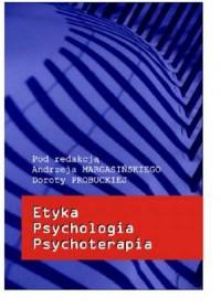 Etyka. Psychologia. Psychoterapia - okładka książki