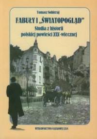 Fabuły i światopogląd. Studia z historii polskiej powieści XlX-wiecznej - okładka książki
