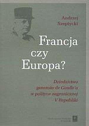 Francja czy Europa? Dziedzictwo - okładka książki