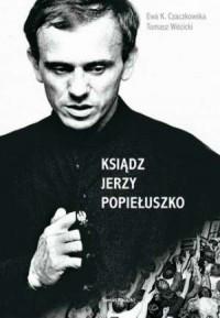 Ksiądz Jerzy Popiełuszko - okładka książki