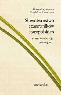 Słowotwórstwo czasowników staropolskich. Stan i tendencje rozwojowe - okładka książki