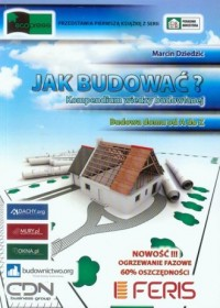 Jak budować. Kompendium wiedzy budowlanej - okładka książki