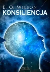 Konsiliencja. Jedność wiedzy - okładka książki
