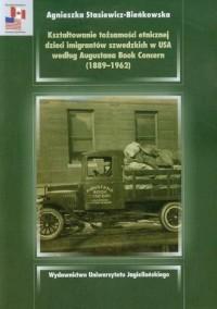 Kształtowanie tożsamości etnicznej dzieci imigrantów szwedzkich w USA według Augustana Book Concern (1889-1962) - okładka książki
