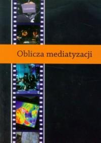 Oblicza mediatyzacji - okładka książki