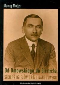 Od Dmowskiego do Giertycha. Szkice z dziejów Obozu Narodowego - okładka książki