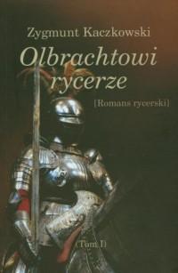 Olbrachtowi rycerze. Romans rycerski - okładka książki