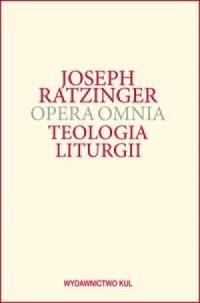 Opera Omnia Tom XI. Teologia liturgii - okładka książki