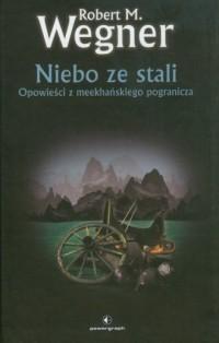 Opowieści z meekhańskiego pogranicza. Niebo ze stali - okładka książki