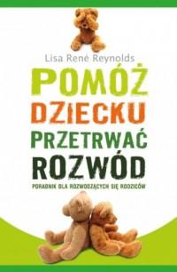 Pomóż dziecku przetrwać rozwód - okładka książki