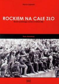 Rockiem na całe zło - okładka książki