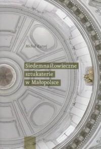 Siedemnastowieczne sztukaterie w Małopolsce - okładka książki