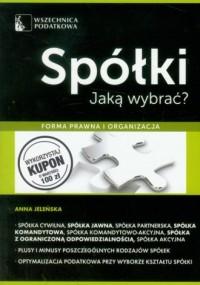 Spółki jaką wybrać? Forma prawna i organizacja - okładka książki