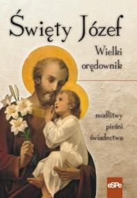 Święty Józef. Wielki orędownik - okładka książki
