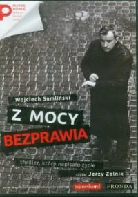 Z mocy bezprawia (CD mp3) - Wojciech Sumliński - pudełko audiobooku