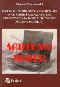 Zarys historii sztuki wojennej w Europie Środkowej od udomowienia konia do wojny polsko-polskiej - okładka książki