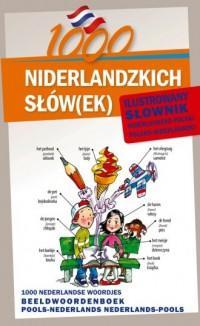 1000 Niderlandzkich słów(ek). Ilustrowany słownik niderlandzko-polski, polsko-niderlandzki - okładka książki