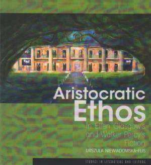 Aristocratic Ethos in Ellen Glasgow - okładka książki
