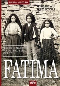 Fatima. Orędzie nadziei na dzisiejsze czasy - okładka książki