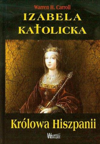 Izabela Katolicka. Królowa Hiszpanii - okładka książki