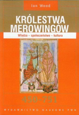 Królestwa Merowingów 450-751. Władza - okładka książki