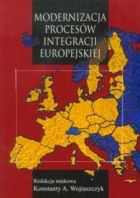 Modernizacja procesów integracji europejskiej - okładka książki