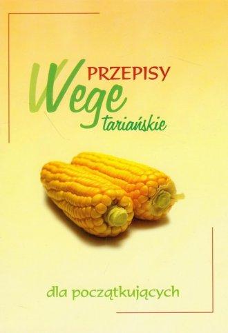 Przepisy wegetariańskie dla początkujących - okładka książki