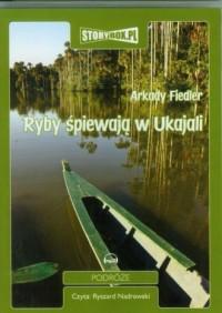 Ryby śpiewają w Ukajali - pudełko audiobooku